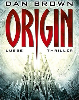 Shopping - Ratgeber origin-robert-langdon-band-5-314x400 Dan Brown - Origin - Robert Langdon Band 5 portofrei bestellen